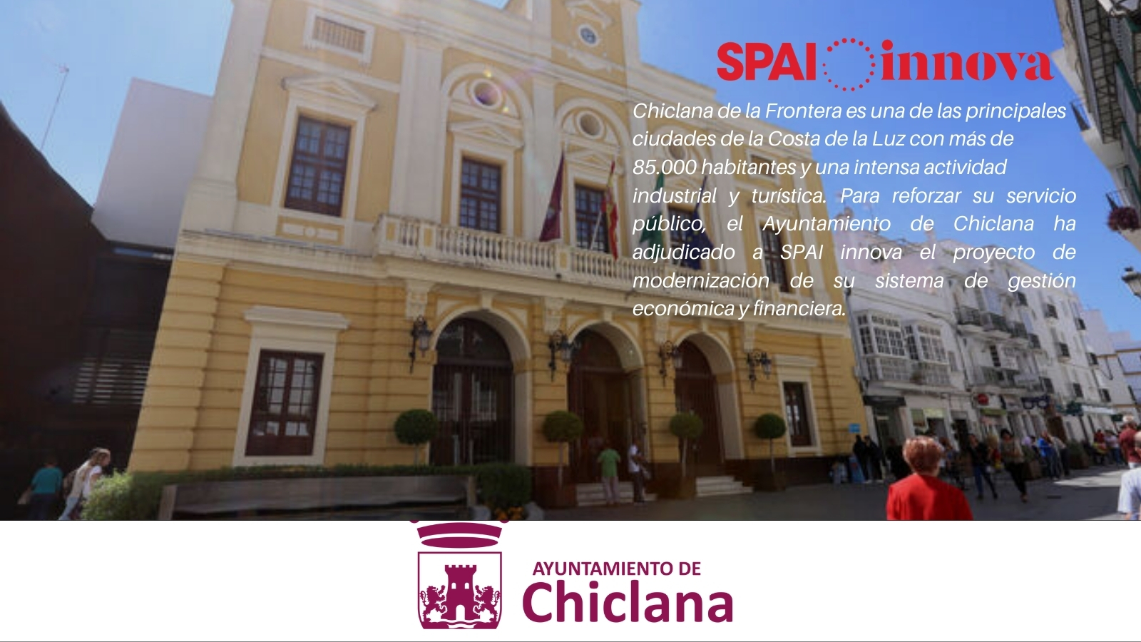 El Ayuntamiento de Chiclana de la Frontera encomienda a SPAI innova la modernización de su sistema de Gestión Económica y Financiera
